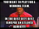 This is our team, be an Atlanta Hawks Fan.